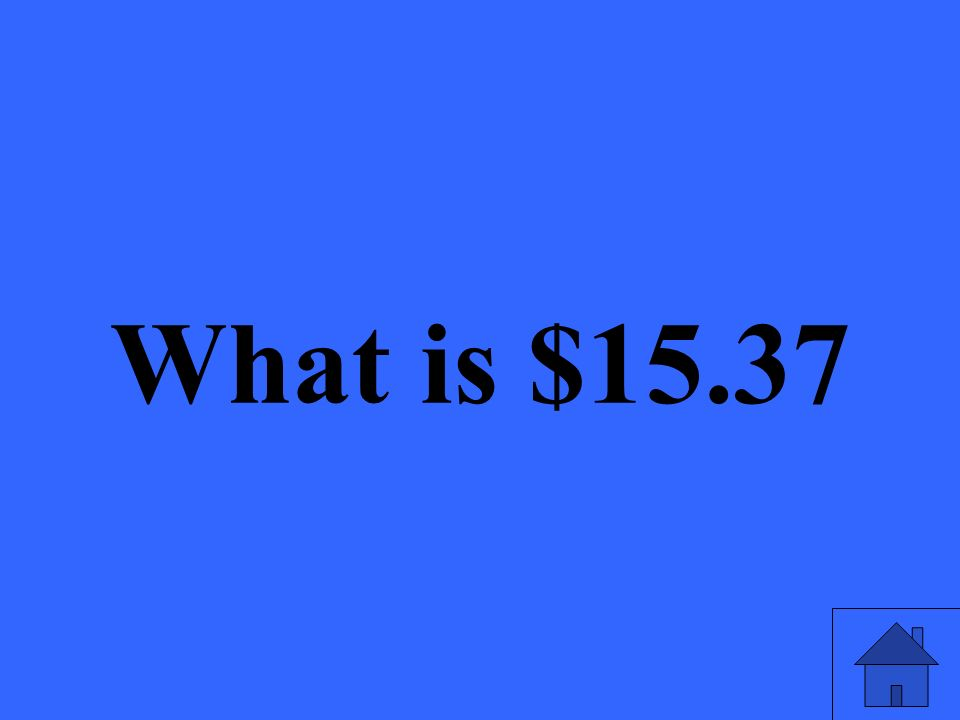 What is $15.37