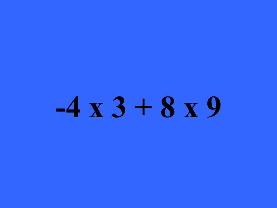 -4 x 3 + 8 x 9