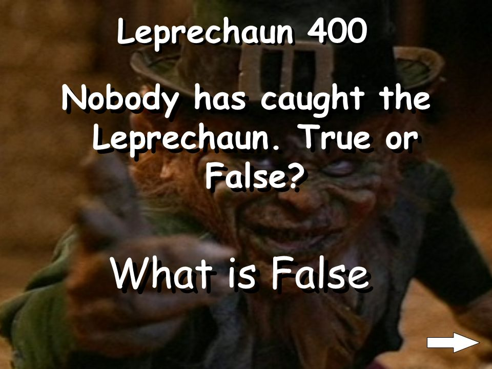 Leprechaun 300 What must the Leprechaun give up when he is caught What is a pot of gold