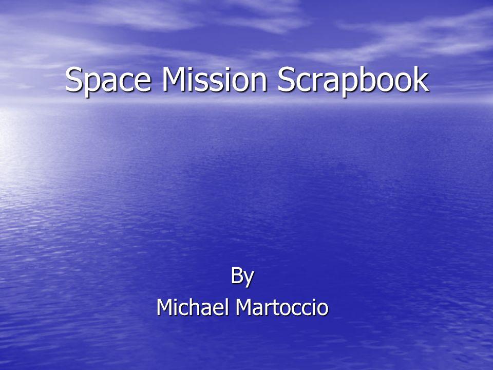 Space Mission Scrapbook By Michael Martoccio