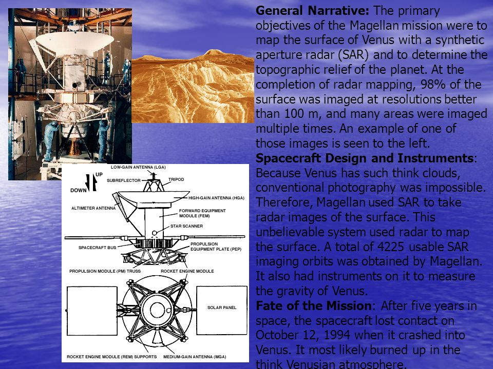 General Narrative: The primary objectives of the Magellan mission were to map the surface of Venus with a synthetic aperture radar (SAR) and to determ