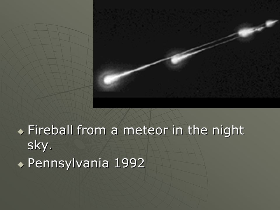 Fireball from a meteor in the night sky. Fireball from a meteor in the night sky. Pennsylvania 1992 Pennsylvania 1992