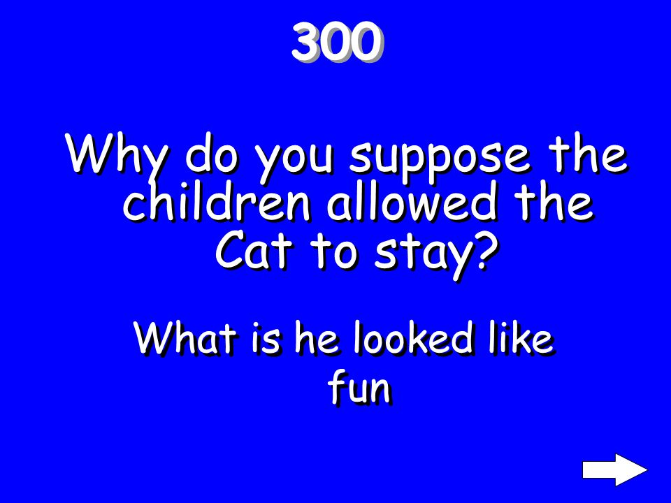 200 Do you think the Cat wanted to cause trouble What is yes