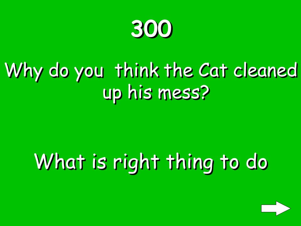 200 Why do you think the children let the cat in What is he looked like fun.