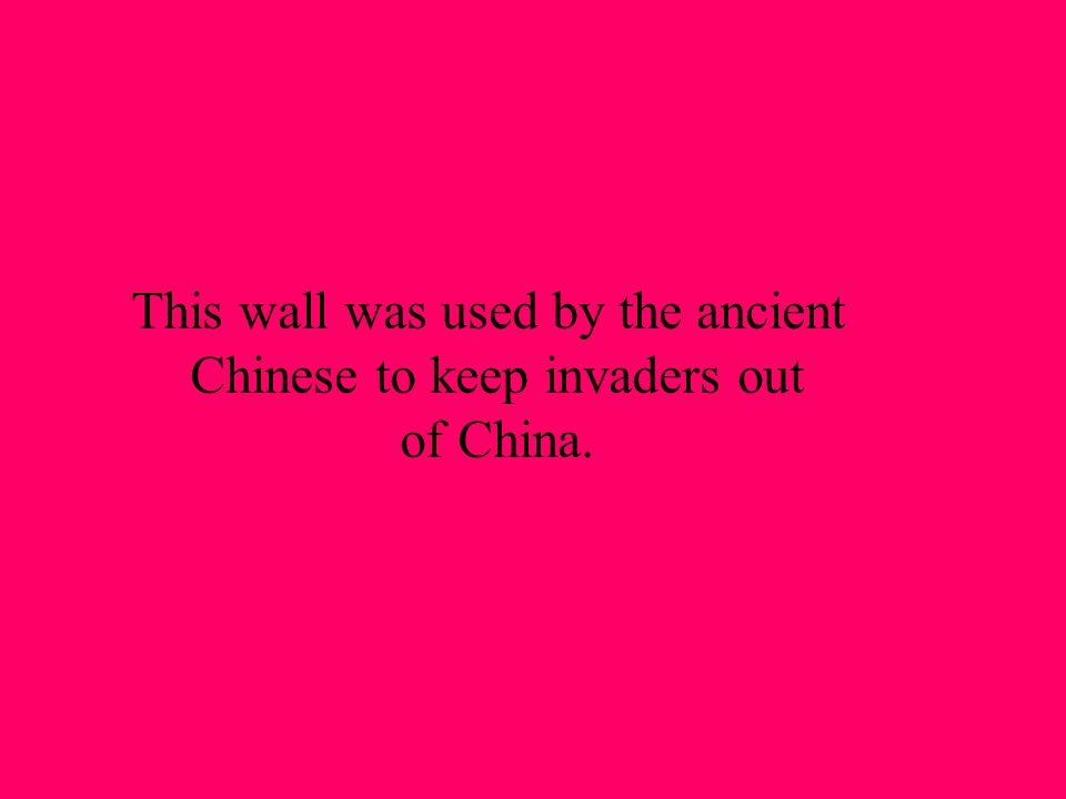 This wall was used by the ancient Chinese to keep invaders out of China.