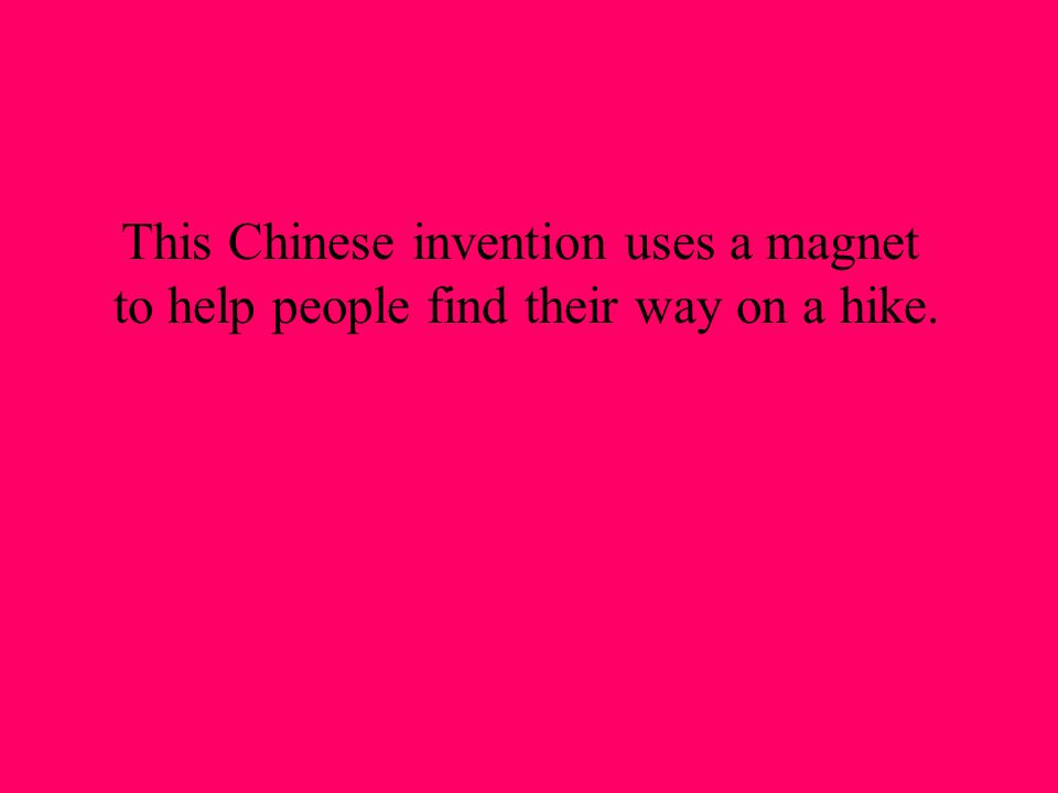 This Chinese invention uses a magnet to help people find their way on a hike.