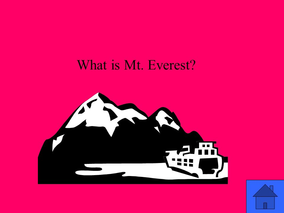 What is Mt. Everest?