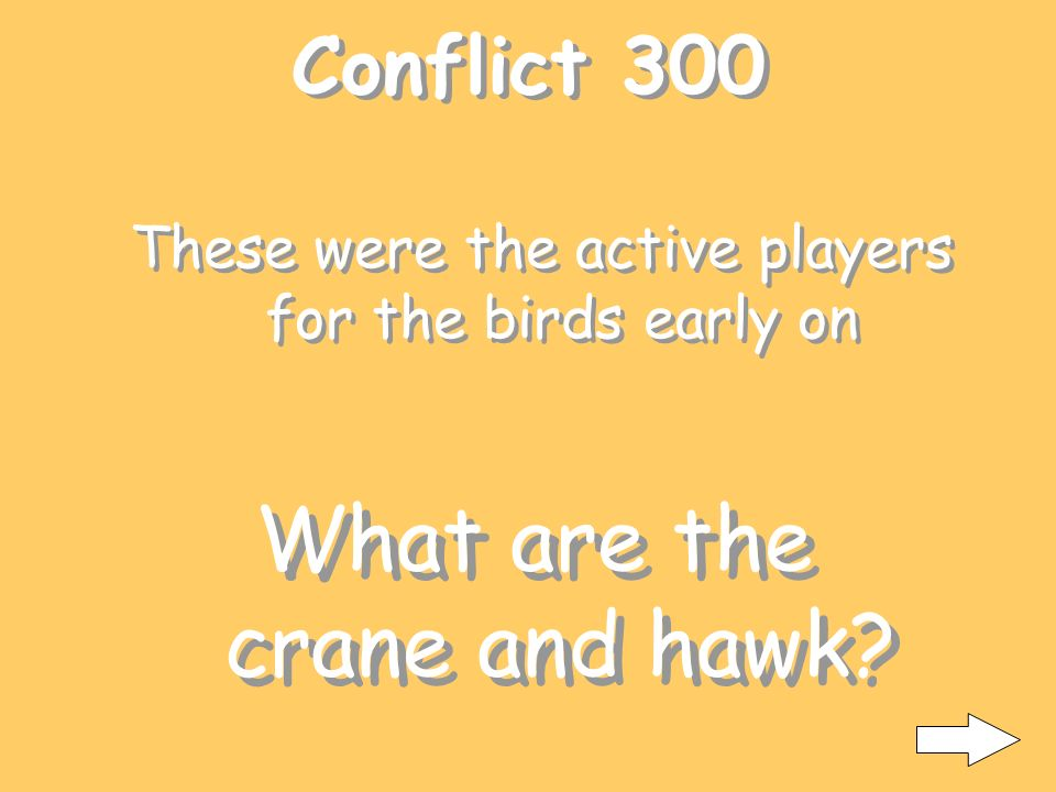 Conflict 200 They were the active players early on for the mammals side What are the bear, deer, and fox