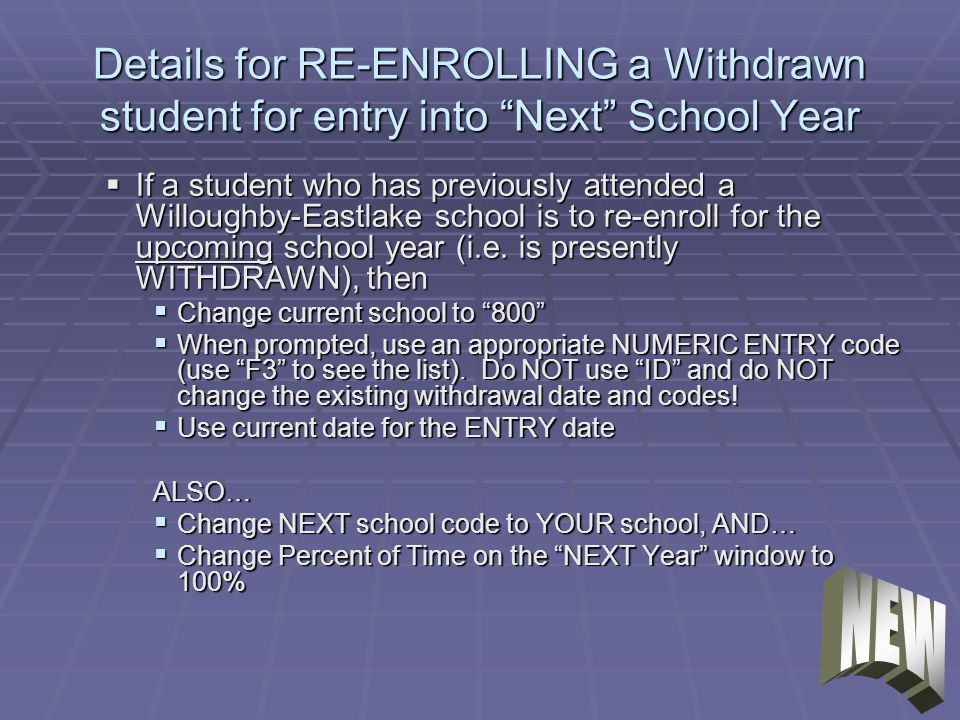Details for RE-ENROLLING a Withdrawn student for entry into Next School Year If a student who has previously attended a Willoughby-Eastlake school is to re-enroll for the upcoming school year (i.e.