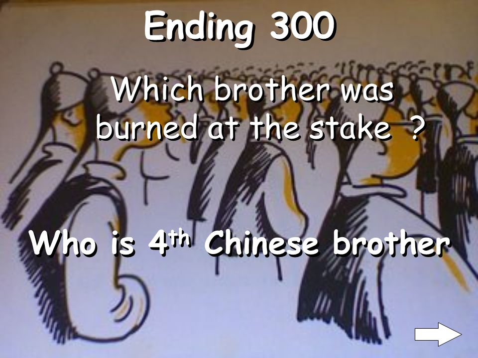 Ending 200 What was the second way they tried to execute 1 st Chinese brother What is drown