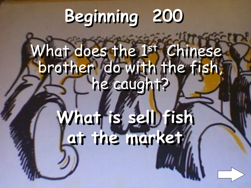 Beginning 100 Which brother was outFishing? Who is the 1 st Chinese brother