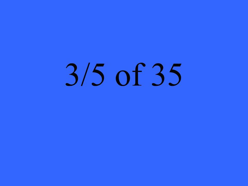 3/5 of 35