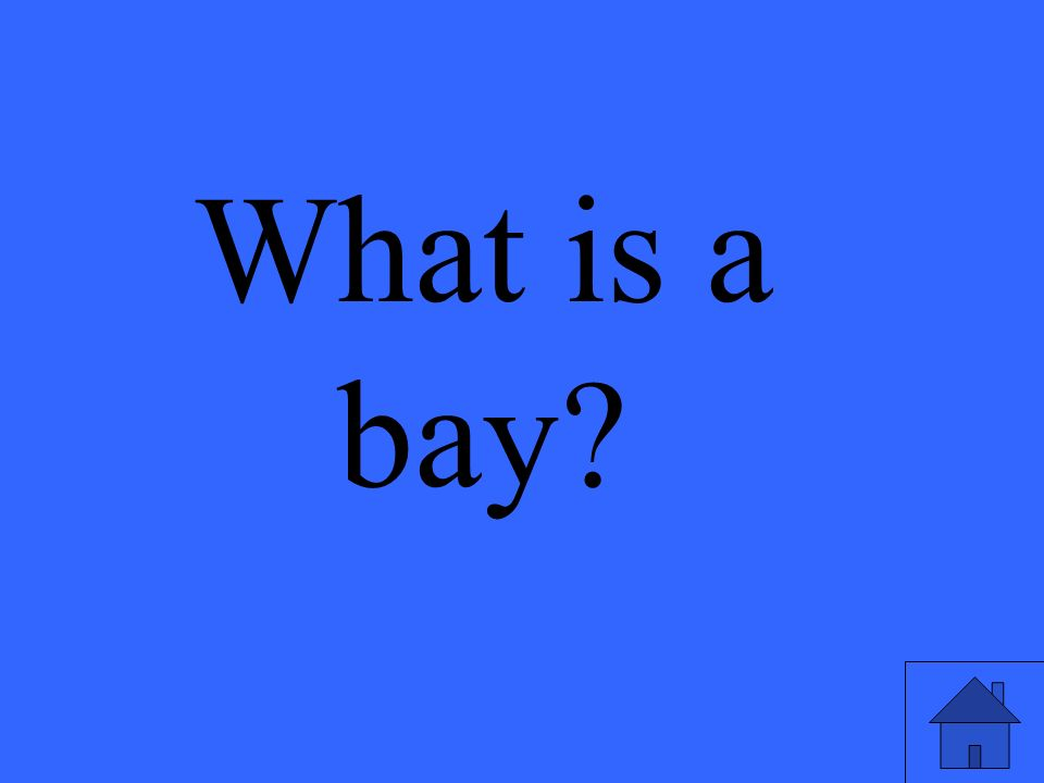 What is a bay?