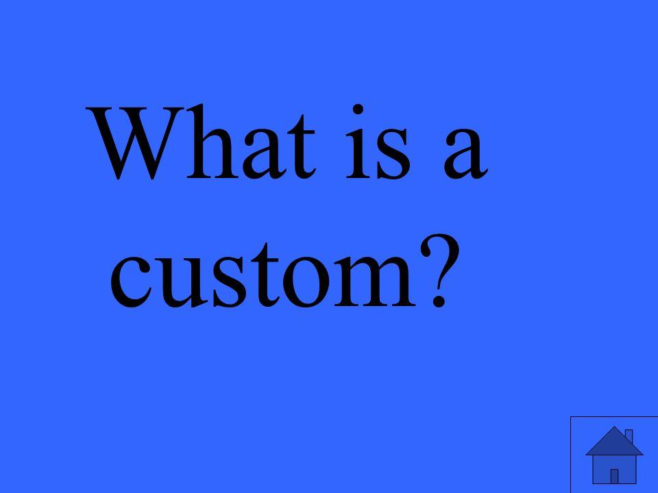 What is a custom?