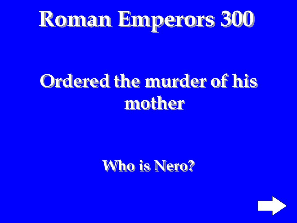 Roman Emperors 100 Emporer from 31 to 14 B.C. Who is Augustus