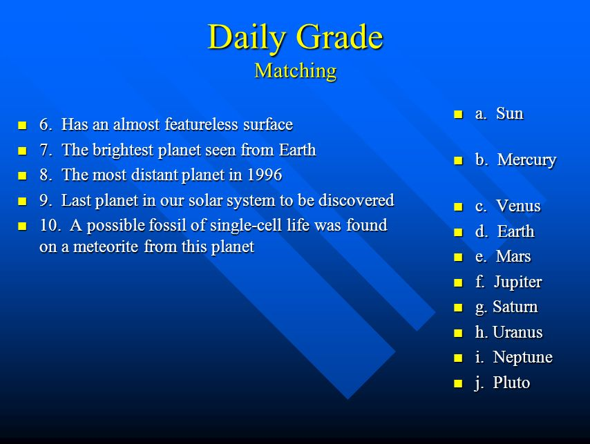 Daily Grade Matching n 1. Reddish color of Mars n 2.