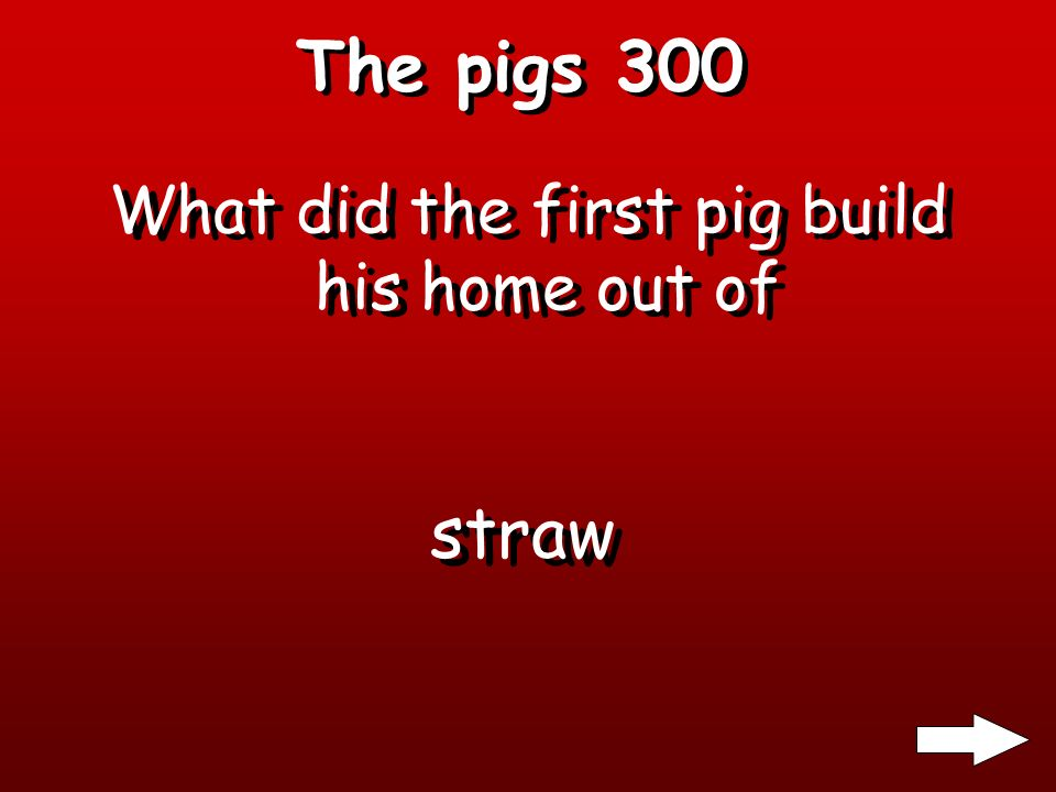 The pigs 200 What did the pigs leave home to do? To build homes
