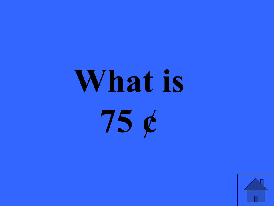What is 75 ¢
