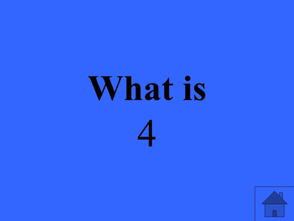 What is 4