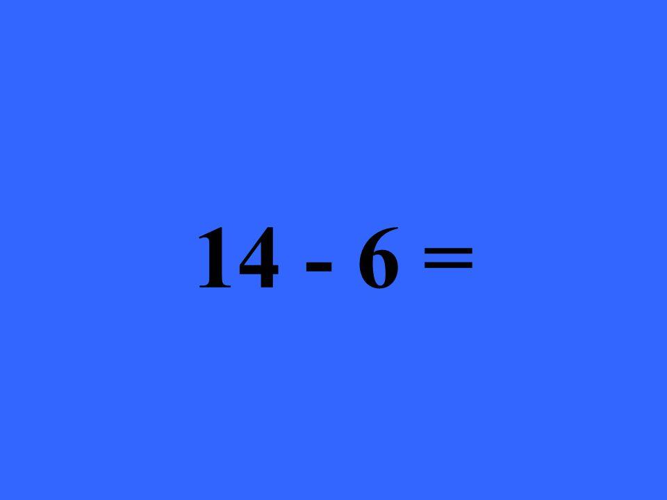 14 - 6 =