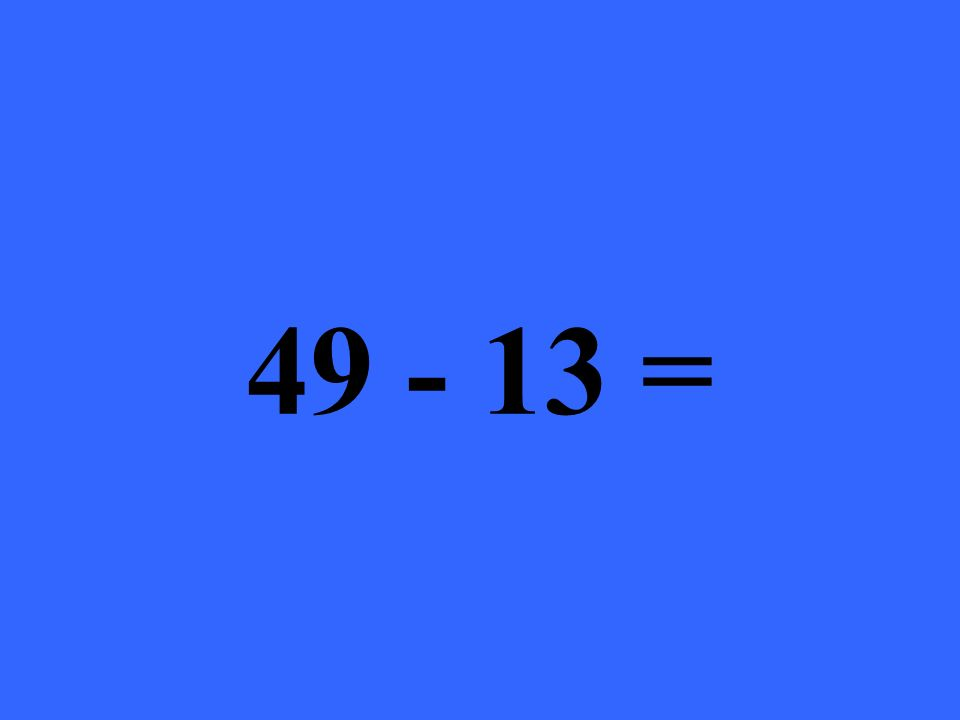 49 - 13 =