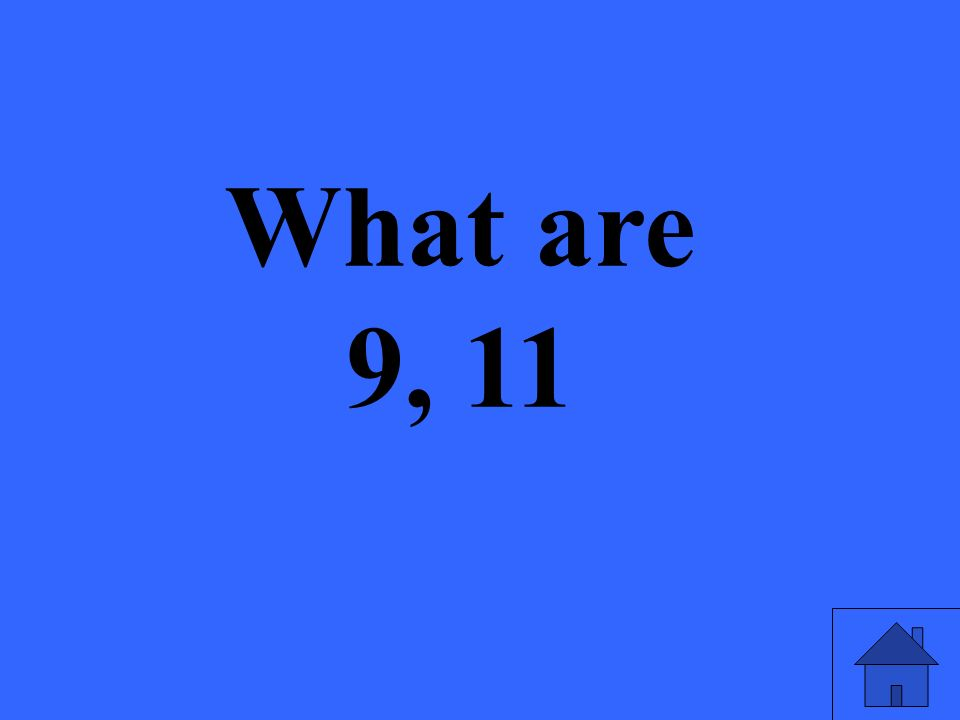 What are 9, 11