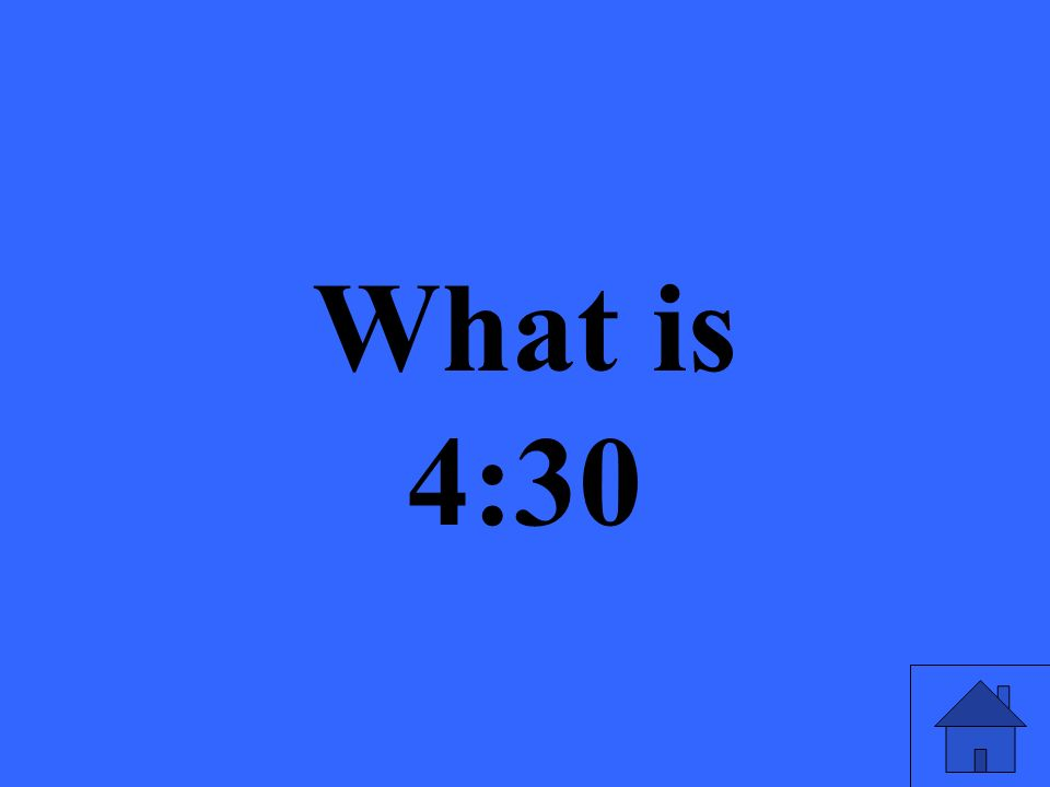 What is 4:30