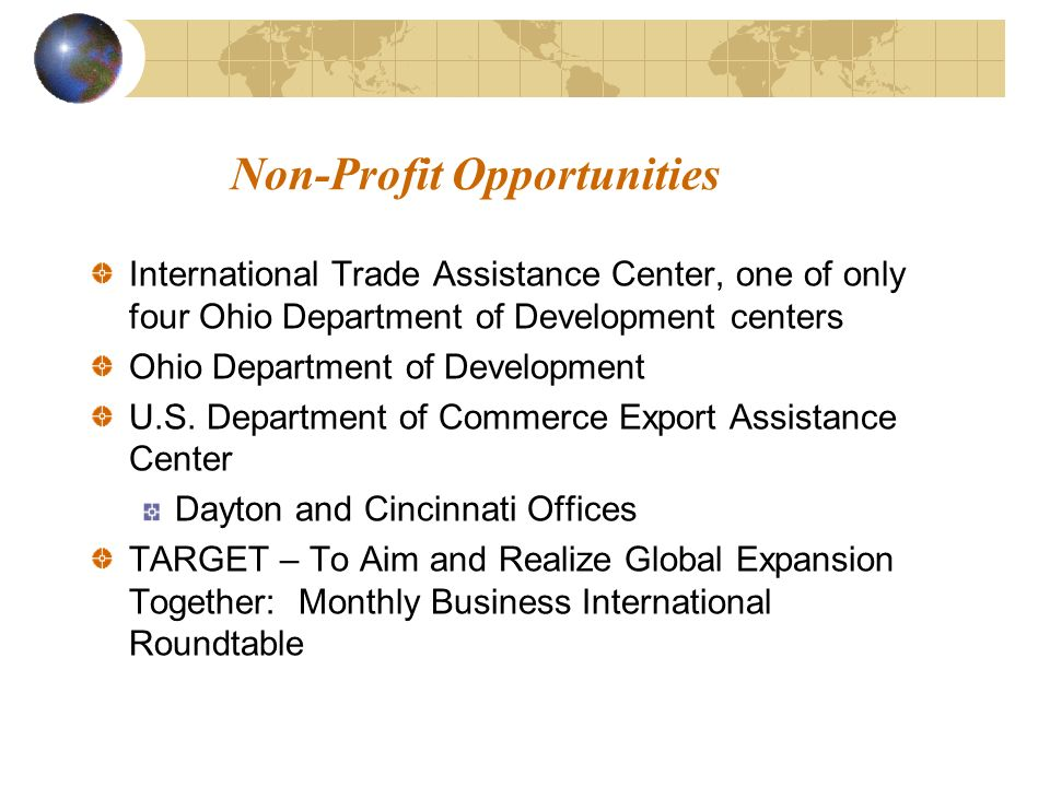 Non-Profit Opportunities International Trade Assistance Center, one of only four Ohio Department of Development centers Ohio Department of Development U.S.