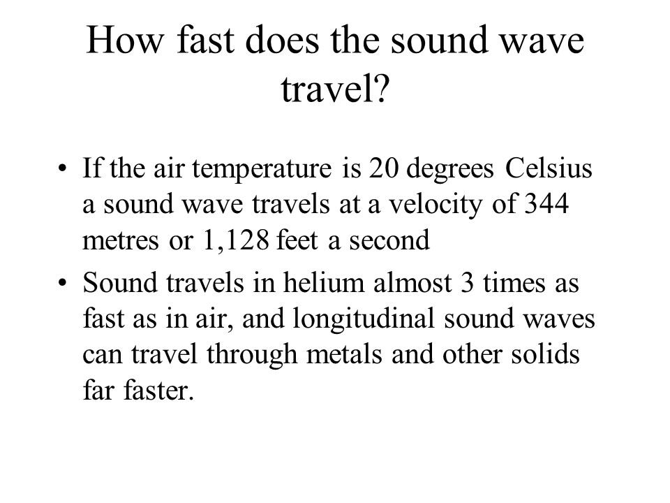 How fast does the sound wave travel.