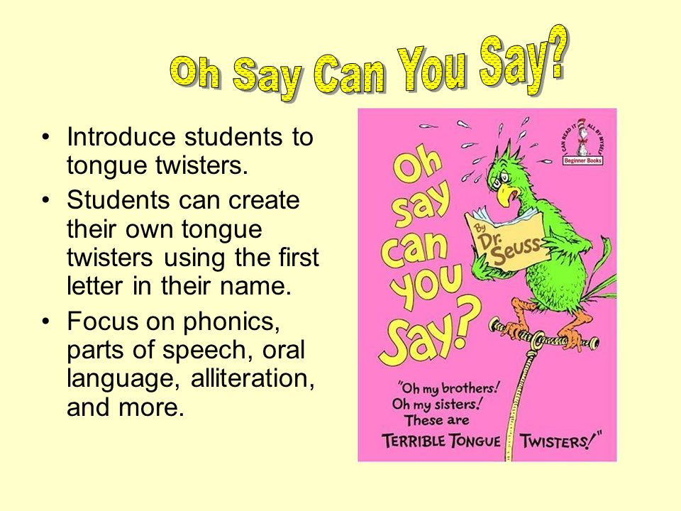 Introduce students to tongue twisters.