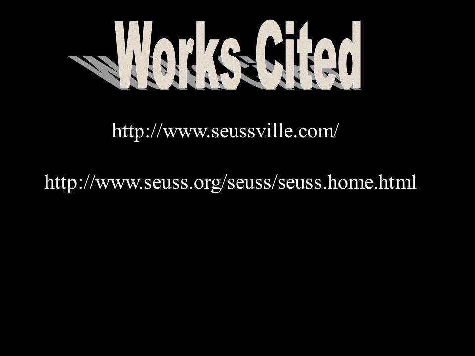 http://www.seussville.com/ http://www.seuss.org/seuss/seuss.home.html
