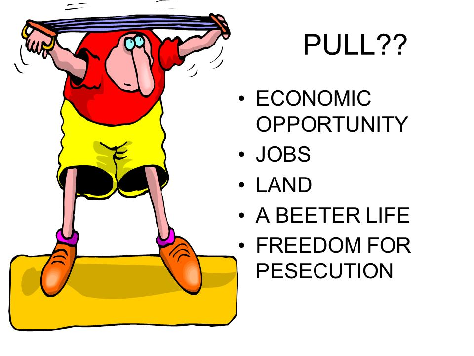 PULL ECONOMIC OPPORTUNITY JOBS LAND A BEETER LIFE FREEDOM FOR PESECUTION