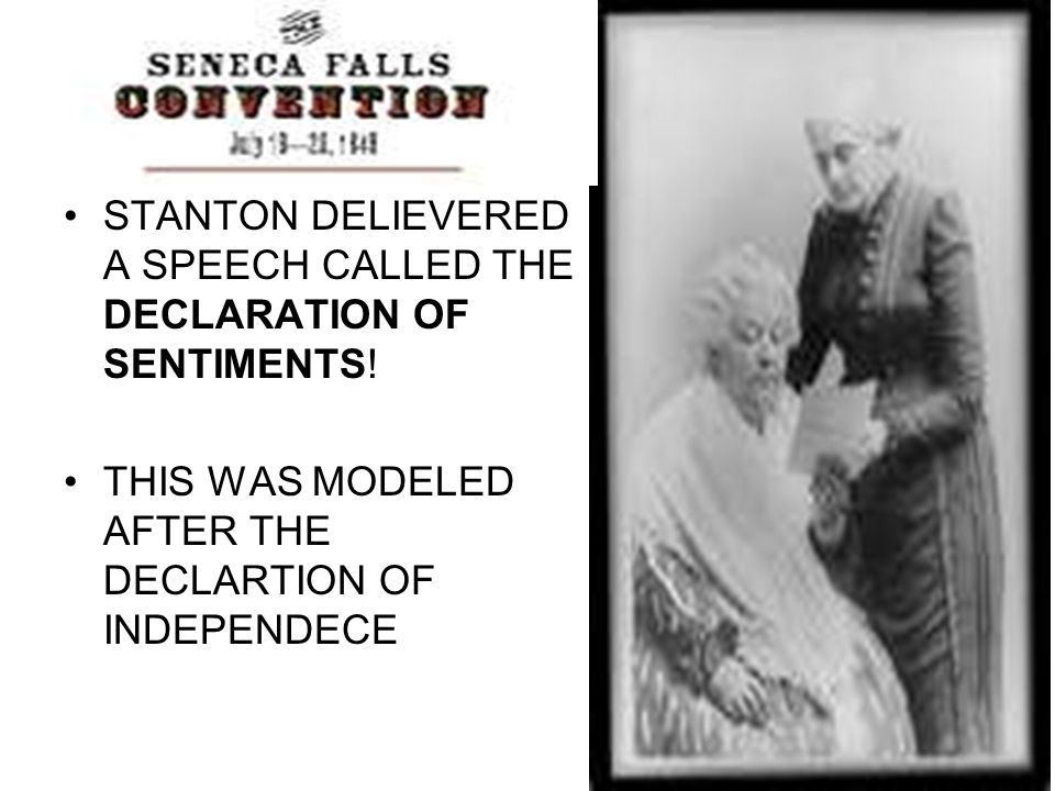 STANTON DELIEVERED A SPEECH CALLED THE DECLARATION OF SENTIMENTS.