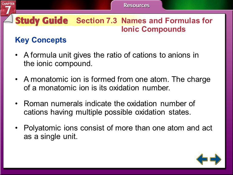 Study Guide 2 Section 7.2 Ionic Bonds and Ionic Compounds (cont.) Key Concepts Lattice energy is the energy needed to remove 1 mol of ions from its cr