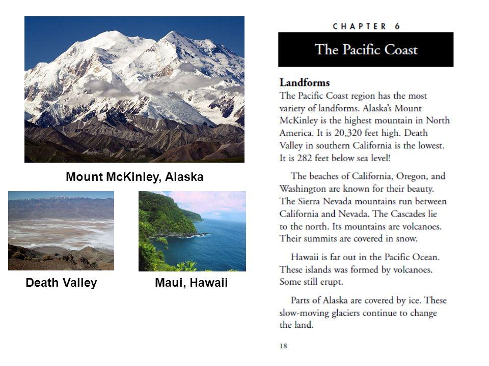 Mount McKinley, Alaska Death ValleyMaui, Hawaii