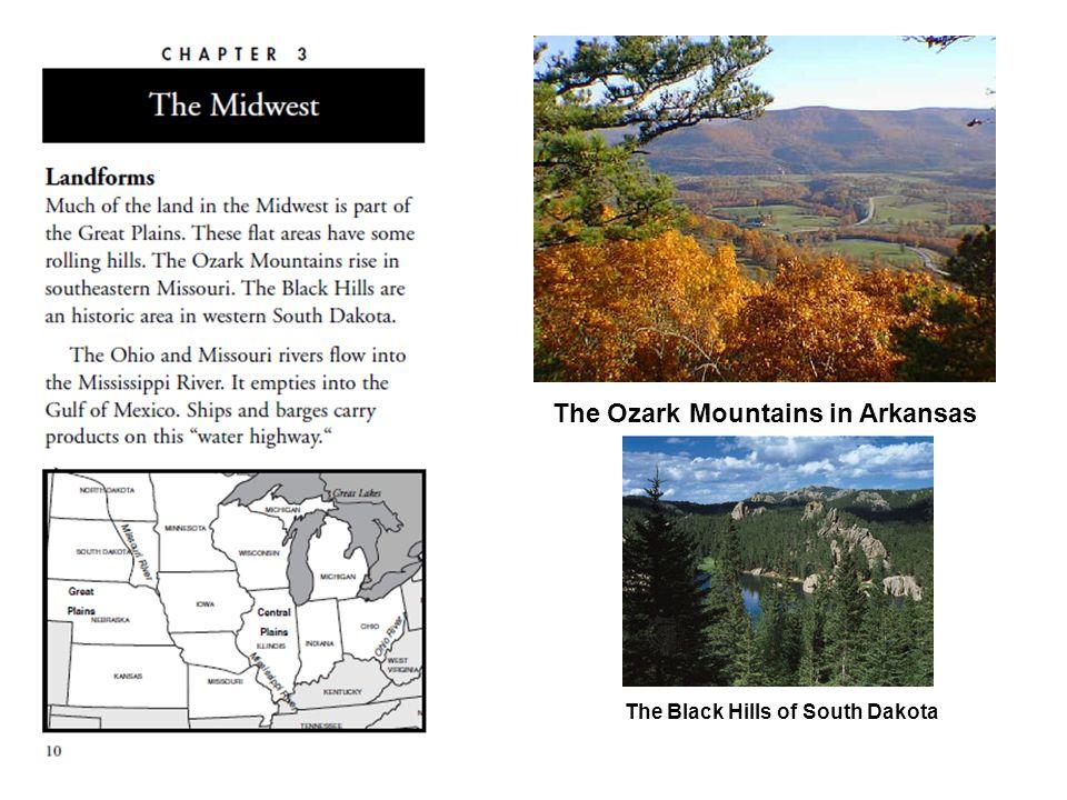 The Ozark Mountains in Arkansas The Black Hills of South Dakota