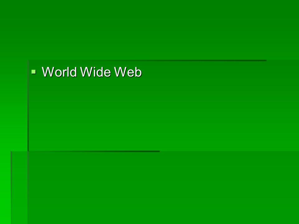 World Wide Web World Wide Web