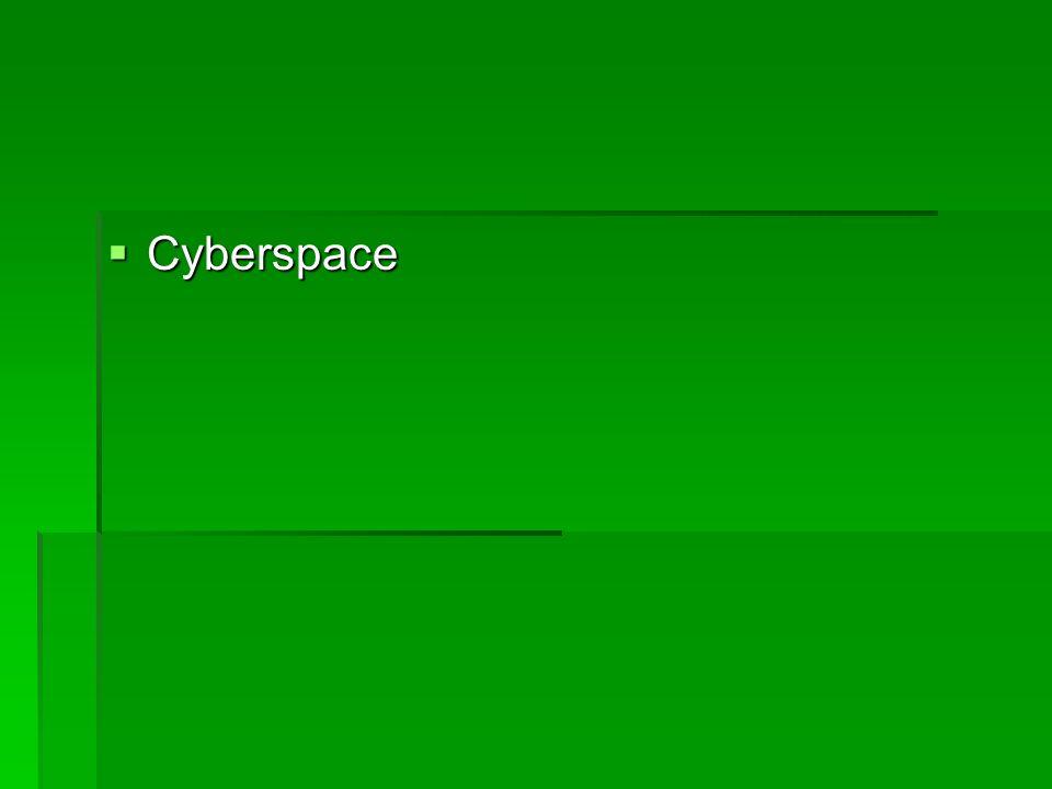 Cyberspace Cyberspace