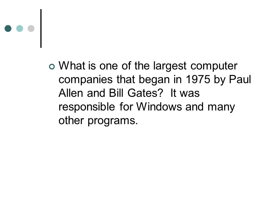 What is one of the largest computer companies that began in 1975 by Paul Allen and Bill Gates.