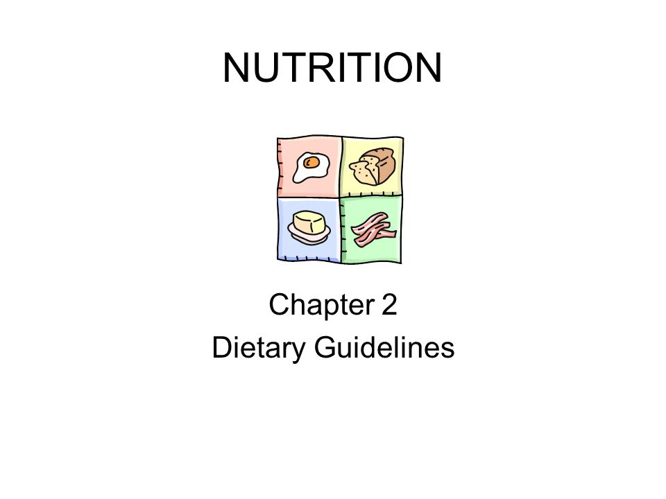 NUTRITION Chapter 2 Dietary Guidelines