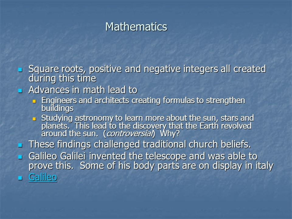 Mathematics Square roots, positive and negative integers all created during this time Square roots, positive and negative integers all created during