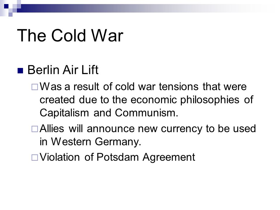 The Cold War Dividing of Post War Germany Germany and Berlin divided into four sectors American French British Soviet