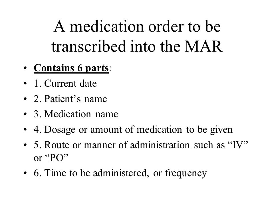 Signature Medication orders must ALWAYS be signed by the physician Do NOT administer any meds until the signature is in writing, perhaps the Dr.