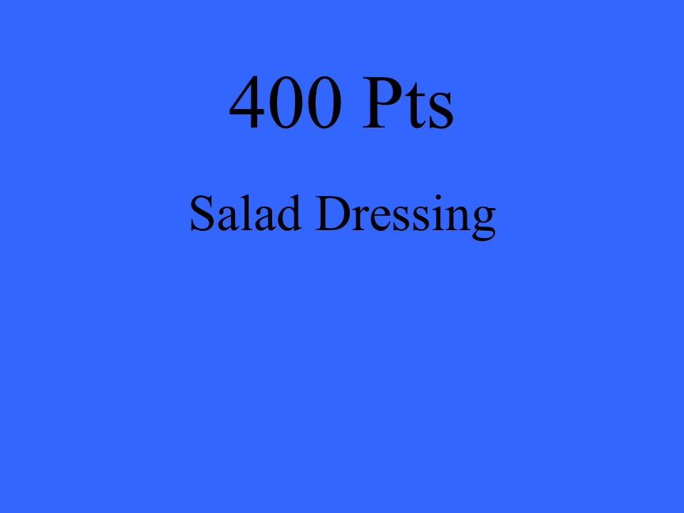 400 Pts Salad Dressing
