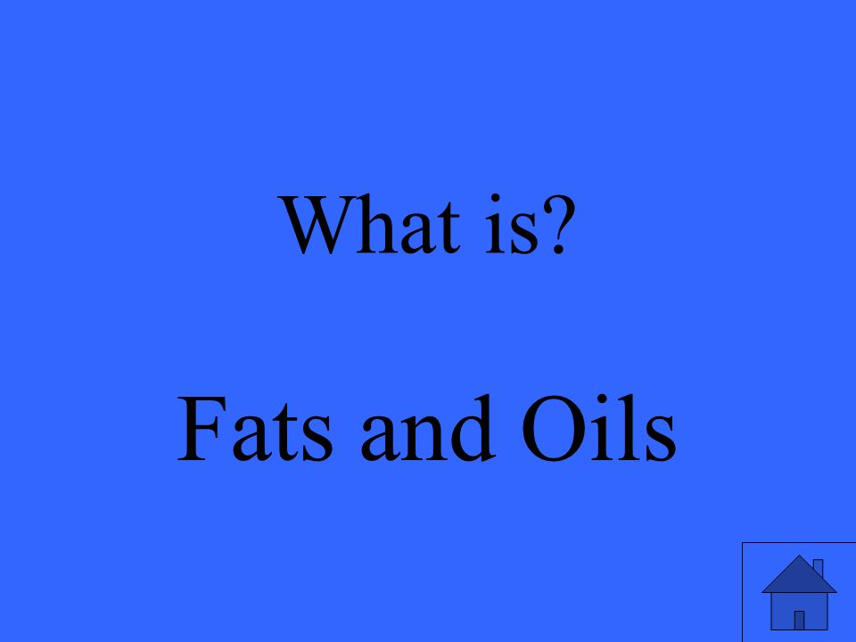 What is Fats and Oils