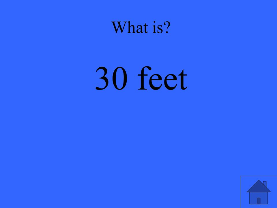 What is 30 feet
