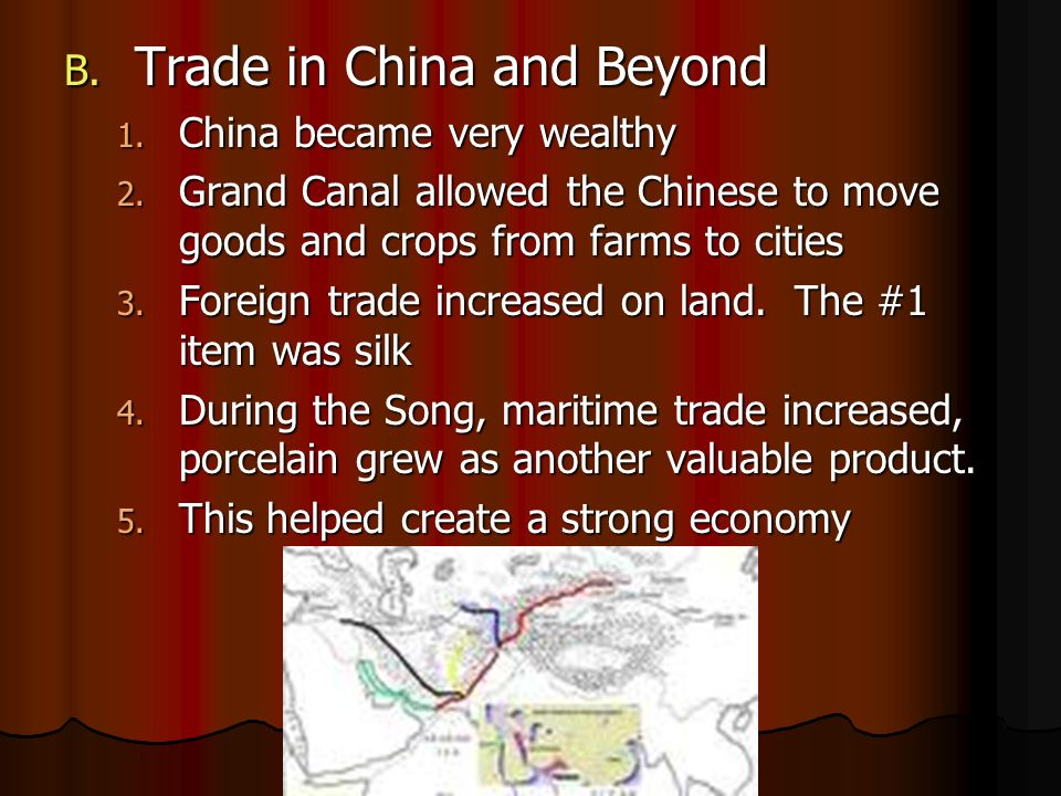 B. Trade in China and Beyond 1. China became very wealthy 2.