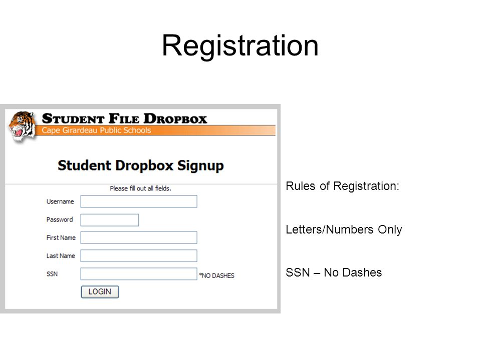Registration Rules of Registration: Letters/Numbers Only SSN – No Dashes