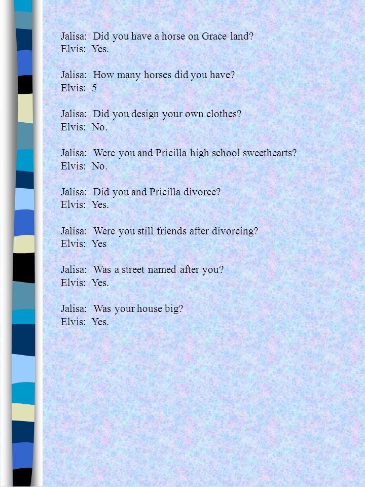 INTERVIEWING ELVIS PRESLEY Hi. I am Jalisa interviewing Elvis Presley at KVS12.