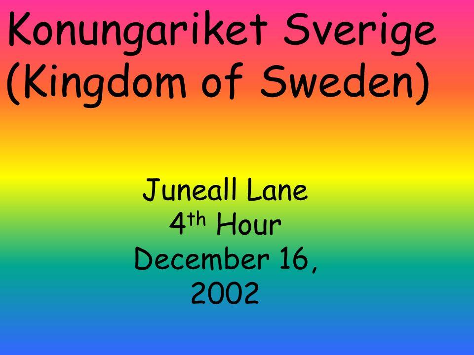 Konungariket Sverige (Kingdom of Sweden) Juneall Lane 4 th Hour December 16, 2002